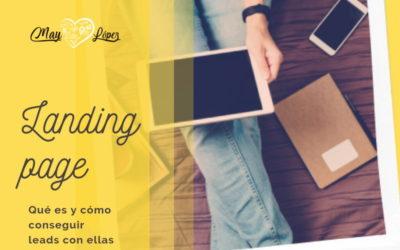 Landing page: qué es y cómo conseguir leads con ellas