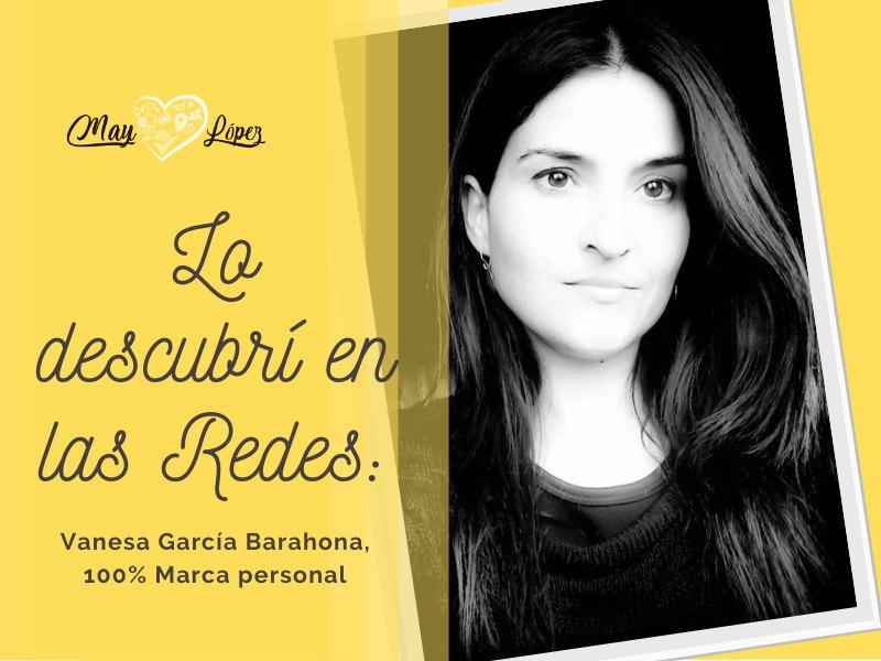 Lo encontré en las Redes: Vanesa García Barahona, 100% Marca personal