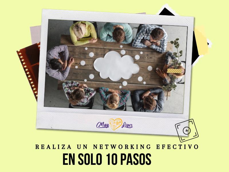 Cómo realizar un networking efectivo en 10 pasos [networking online y en eventos]